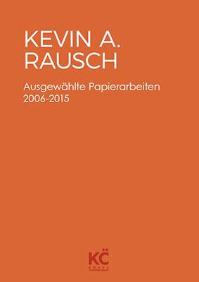 Papierarbeiten_Rausch-KöppeContemporary_cover