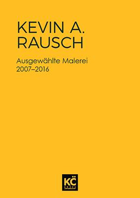 Kevin A. Rausch – Ausgewählte Malerei - OnlinePub